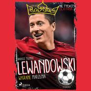 okładka Lewandowski - Wygrane marzenia, Audiobook | Tuzimek Dariusz