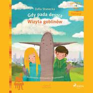 okładka Gdy pada deszcz - Wizyta Goblinów, Audiobook | Zofia Stanecka