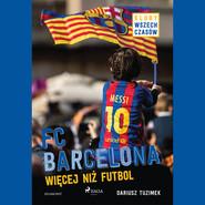 okładka FC Barcelona - Więcej niż futbol, Audiobook | Tuzimek Dariusz