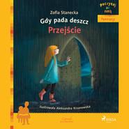okładka Gdy pada deszcz - Przejście, Audiobook | Zofia Stanecka