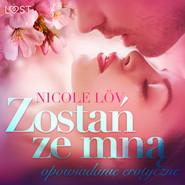 okładka Zostań ze mną - opowiadanie erotyczne, Audiobook   Löv Nicole