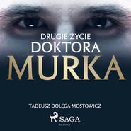 okładka Drugie życie doktora Murka, Audiobook   Tadeusz Dołęga-Mostowicz