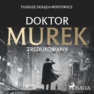 okładka Doktor Murek zredukowany, Audiobook   Tadeusz Dołęga-Mostowicz