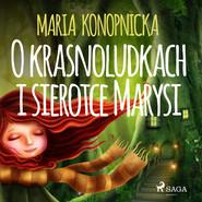 okładka O krasnoludkach i sierotce Marysi, Audiobook | Maria Konopnicka