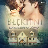 okładka Błękitni, Audiobook   Maria Rodziewiczówna