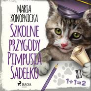 okładka Szkolne przygody Pimpusia Sadełko, Audiobook | Maria Konopnicka