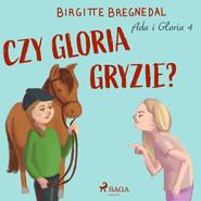 okładka Ada i Gloria 4: Czy Gloria gryzie?, Audiobook | Bregnedal Birgitte