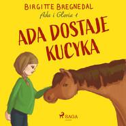 okładka Ada i Gloria 1: Ada dostaje kucyka, Audiobook | Bregnedal Birgitte