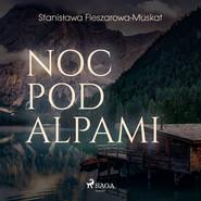 okładka Noc pod Alpami, Audiobook | Fleszarowa-Muskat Stanisława