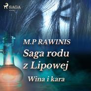 okładka Saga rodu z Lipowej 8: Wina i kara, Audiobook | Marian Piotr Rawinis