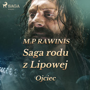okładka Saga rodu z Lipowej 6: Ojciec, Audiobook | Marian Piotr Rawinis