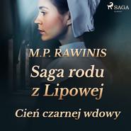 okładka Saga rodu z Lipowej 10: Cień czarnej wdowy, Audiobook | Marian Piotr Rawinis