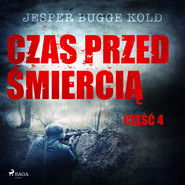 okładka Czas przed śmiercią: część 4, Audiobook   Jesper Bugge Kold