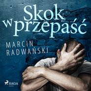 okładka Skok w przepaść, Audiobook | Marcin Radwański