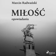 okładka Miłość - opowiadania, Audiobook | Marcin Radwański