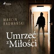 okładka Umrzeć z miłości, Audiobook | Marcin Radwański