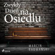 okładka Zwykły dzień na osiedlu, Audiobook | Marcin Radwański