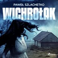 okładka Wichrołak, Audiobook | Paweł Szlachetko