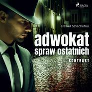 okładka Adwokat spraw ostatnich. Kontrakt, Audiobook | Paweł Szlachetko