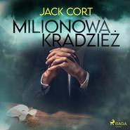 okładka Milionowa kradzież, Audiobook | Jack Cort