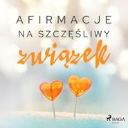 okładka Afirmacje na szczęśliwy związek, Audiobook | - Maxx-Audio