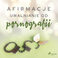 okładka Afirmacje – Uwalnianie od pornografii, Audiobook   - Maxx-Audio