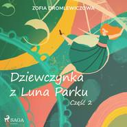 okładka Dziewczynka z Luna Parku: część 2, Audiobook | Dromlewiczowa Zofia