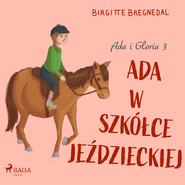 okładka Ada i Gloria 3: Ada w szkółce jeździeckiej, Audiobook | Bregnedal Birgitte