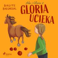 okładka Ada i Gloria 2: Gloria ucieka, Audiobook | Bregnedal Birgitte