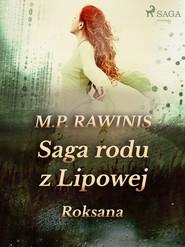 okładka Saga rodu z Lipowej 15: Roksana, Ebook | Marian Piotr Rawinis