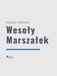okładka Wesoły Marszałek, Ebook | Bogusław  Adamowicz