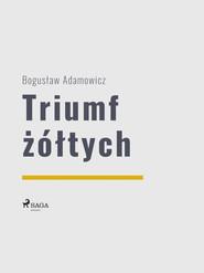 okładka Triumf żółtych, Ebook | Bogusław  Adamowicz