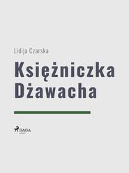okładka Księżniczka Dżawacha, Ebook   Lidija Aleksiejewna Czarska
