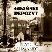 okładka Gdański depozyt, Audiobook | Piotr Schmandt