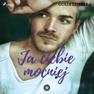 okładka Ja ciebie mocniej, Audiobook   Małgorzata Lisińska