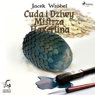 okładka Cuda i dziwy Mistrza Haxerlina, Audiobook | Jacek Wróbel
