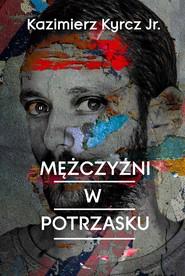okładka Mężczyźni w potrzasku, Ebook | Kazimierz Kyrcz jr.