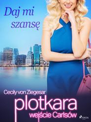 okładka Plotkara: Wejście Carlsów 3: Daj mi szansę, Ebook   Cecily von Ziegesar
