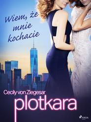 okładka Plotkara 2: Wiem, że mnie kochacie, Ebook   Cecily von Ziegesar