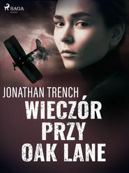okładka Wieczór przy Oak Lane, Ebook | Jonathan Trench