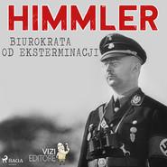 okładka Himmler – biurokrata od eksterminacji, Audiobook | Lucas Hugo Pavetto
