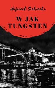 okładka W jak tungsten, Ebook | Wojciech  Siekierko
