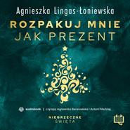 okładka Rozpakuj mnie jak prezent. Niegrzeczne święta (7), Audiobook | Agnieszka Łoniewska
