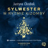 okładka Sylwester w rytmie kizomby. Niegrzeczne święta (8), Audiobook | Justyna Chrobak