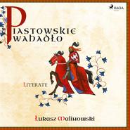 okładka Piastowskie Wahadło, Audiobook | Łukasz Malinowski