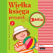 okładka Wielka księga przygód 2 - Basia, Audiobook | Zofia Stanecka