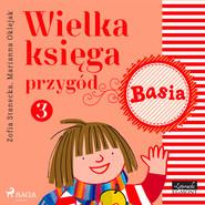 okładka Wielka księga przygód 3 - Basia, Audiobook | Zofia Stanecka