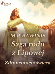 okładka Saga rodu z Lipowej 19: Zdmuchnięta świeca, Ebook | Marian Piotr Rawinis