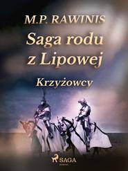 okładka Saga rodu z Lipowej 17: Krzyżowcy, Ebook | Marian Piotr Rawinis