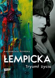 okładka Łempicka. Tryumf życia, Książka | Małgorzata Czyńska